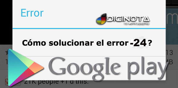 solucion-error-24-android-googleplay-diginota