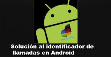 Solución al identificador de llamadas en Android