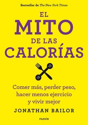 libro: el mito de las calorias