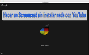 Photo of Graba en video la pantalla de tu ordenador sin instalar nada, con YouTube ( Screencast)