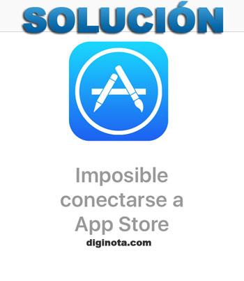 Como solucionar error: Imposible conectarse a App Store