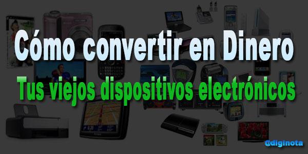 conseguir dinero con tus dispositivos electrónicos usados