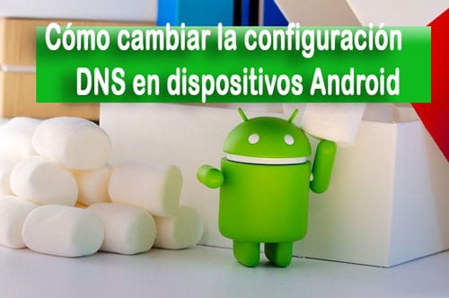 Photo of Cómo cambiar la configuración DNS en dispositivos Android