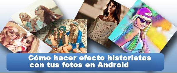 Como hacer efecto historietas o dibujo animados con tus fotos en Android