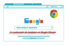 Como Activar o desactivar la aceleración de hardware en Google chrome 2