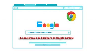 Photo of Como Activar o desactivar la aceleración de hardware en Google chrome