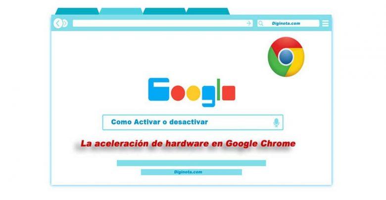 Como Activar o desactivar la aceleración de hardware en Google chrome 1