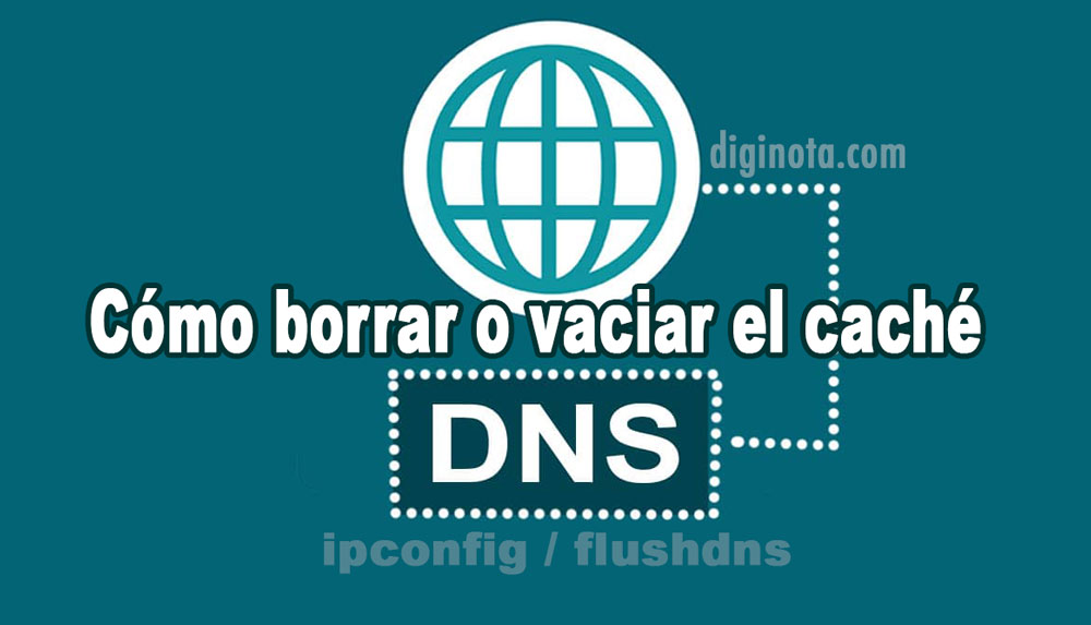 Photo of Cómo borrar o vaciar el caché de DNS en Windows