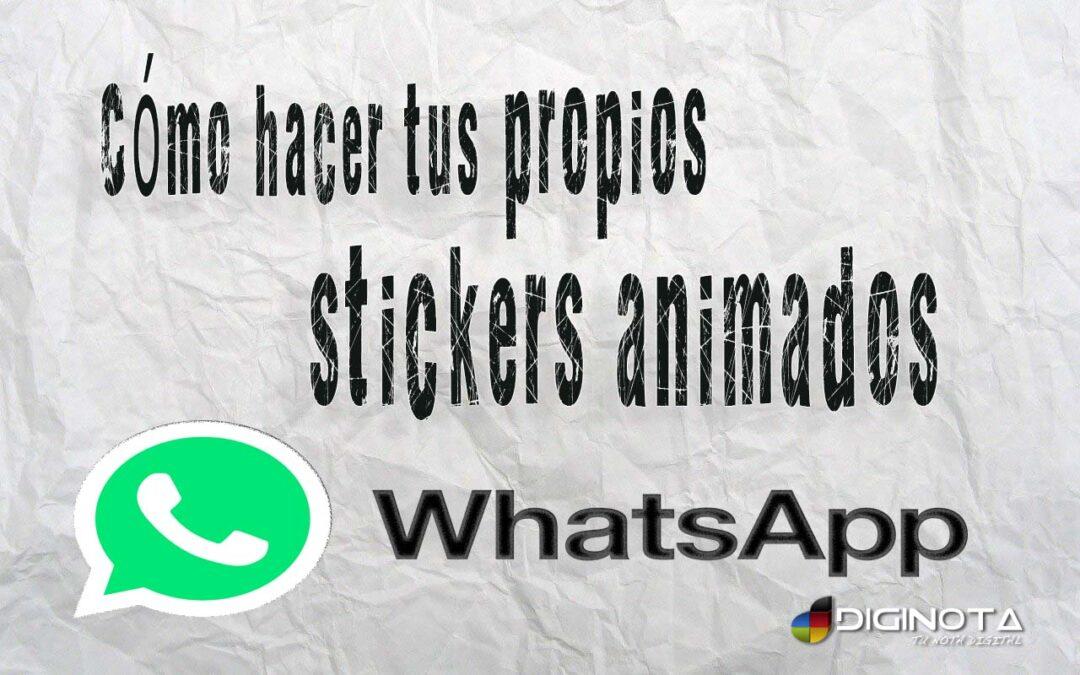 Cómo hacer tus propios Stickers animados de WhatsApp