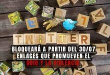 Twitter Bloqueará a partir del 30/07 enlaces que promueven el odio y la violencia. 3