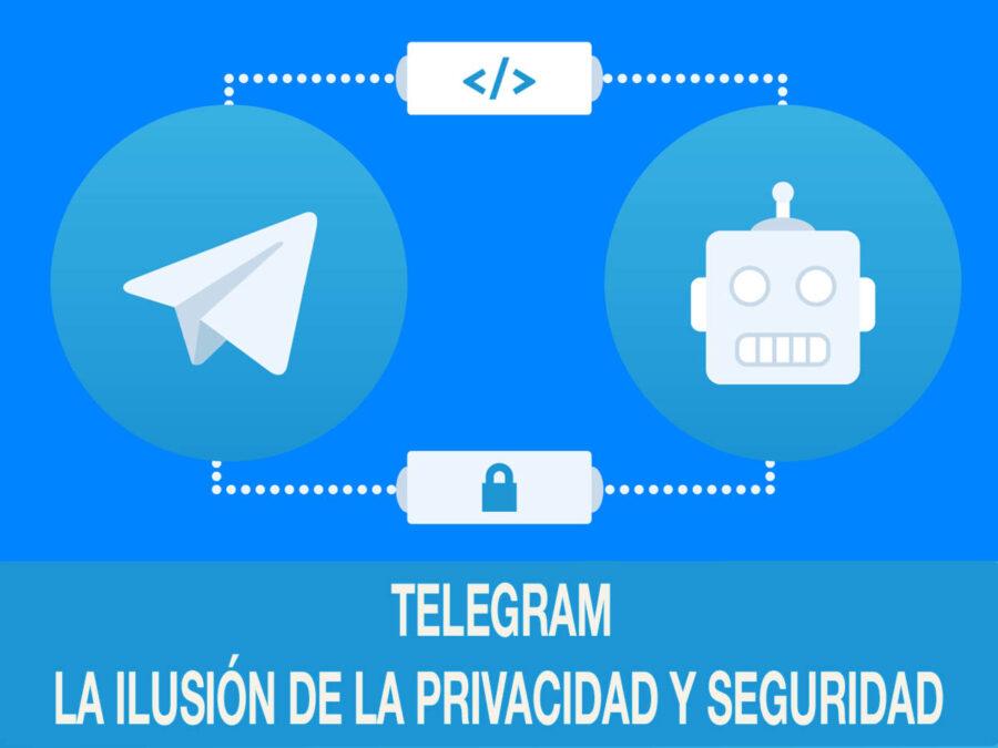Telegram  La ilusión de la privacidad y seguridad